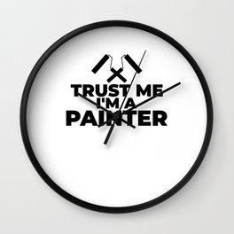 Trust me im a painter Wall Clock