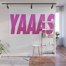 Yaaas Tyopgraphy & Accessories Wall Mural