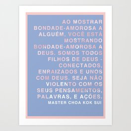 Bondade-amorosa Art Print