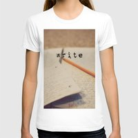 write T-shirts featuring write by KimberosePhotography