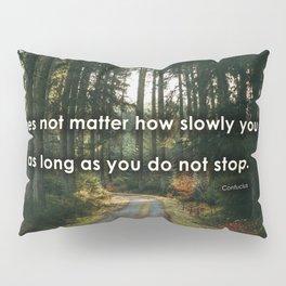 Do not stop Pillow Sham