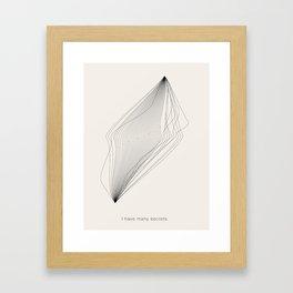 I have many secrets. Framed Art Print