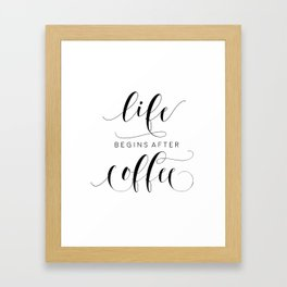 COFFEE DECOR, Life Begins After Coffee,Coffee Sign,Inspirational Quote,Bar Decor,But Firs Coffee,Mor Framed Art Print