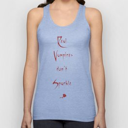 Real Vampires don't sparkle Unisex Tank Top