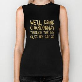 We'll Drink Chardonnay Biker Tank