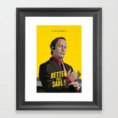 Better call Saul ! Framed Art Print