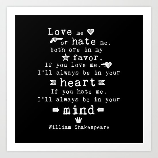 philosophy Shakespeare quote about love and hate Art Print ...