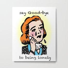 say good-bye Metal Print