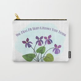 You Make Me Happy Without Even Trying Carry-All Pouch