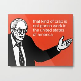 That Kind Of Crap - All profits to the Campaign Metal Print