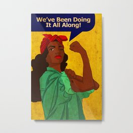 We've been doing it all along Metal Print