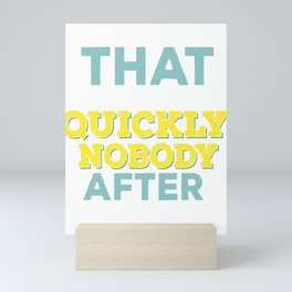 Hilarious Sarcasm Sarcastic Puns introvert That Makes Me So Quickly Nobody After Funny Gift Mini Art Print