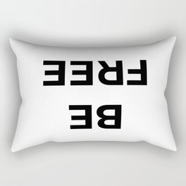 Be Free and just be do laugh cry and see Rectangular Pillow
