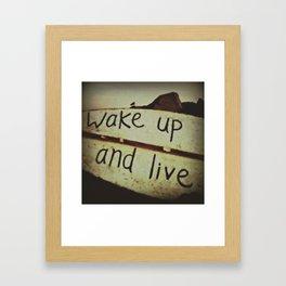 Wake Up and Live Framed Art Print