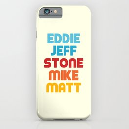 Eddie Jeff Stone Mike Matt iPhone Case