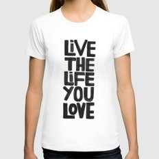 Live the life you love White MEDIUM Womens Fitted Tee