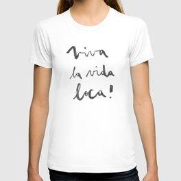 Viva la vida loca! T-shirt