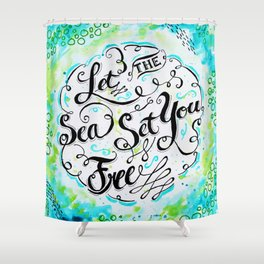 Let the Sea Set You Free by Jan Marvin Shower Curtain