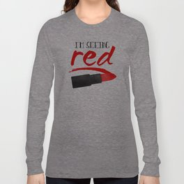 I'm Seeing Red Long Sleeve T-shirt