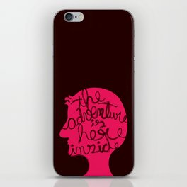 The Adventure is Here Inside iPhone Skin