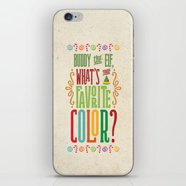 Buddy the Elf, What's Your Favorite Color? iPhone Skin