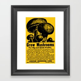 Grow Mushrooms! Framed Art Print