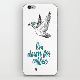 I'm Down For Coffee – Tuque Goose iPhone Skin