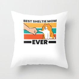Best Sheltie Mom Ever Dog Sheepdog Mama Shetland Sheepdogs Throw Pillow