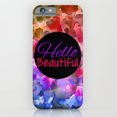 HELLO BEAUTIFUL Colorful Art Typography Inspirational Abstract Watercolor Painting Ombre Rainbow iPhone 6s Slim Case