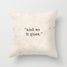 and so it goes Throw Pillow
