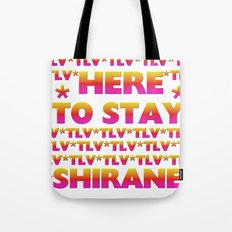 Shirane - Here to Stay (Forever TLV) Tote Bag