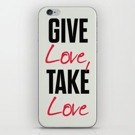 Give love, take love, tyopgraphy illustration, gift for her, people in love, be my Valentine, Romant iPhone Skin