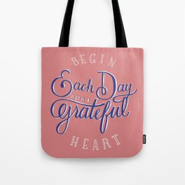 Begin Each Day With a Grateful Heart Tote Bag
