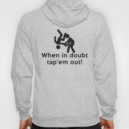 When in doubt tap'em out! Hoody