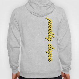 Pretty Dope Mellow yellow Hoody