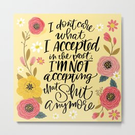 Pretty Swe*ry: I Don't Care What I Accepted.... Metal Print