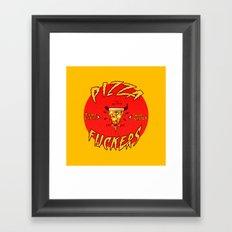 Pizza Fuckers Framed Art Print