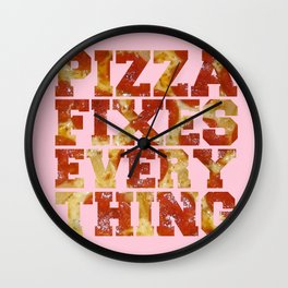 Pizza Fixes Everything  - pink Wall Clock