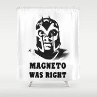 magneto Shower Curtains featuring Magneto was right by Alfredo Rodríguez-Bermejo