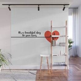It's a beautiful day to save lives Derek Shepard Quote Greys Anatomy Wall Mural
