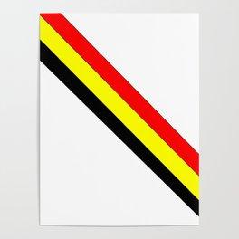 Flag of belgium 4 belgian,belge,belgique,bruxelles,Tintin,Simenon,Europe,Charleroi,Anvers,Maeterlinc Poster