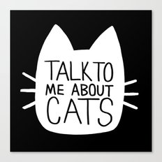 Talk to Me About Cats (white) Canvas Print