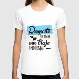 Respeito é o amor em traje informal. T-shirt