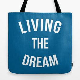 Living The Dream Quote Tote Bag