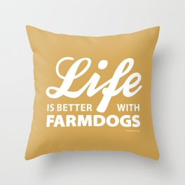 Life is better with farmdog 2 Throw Pillow