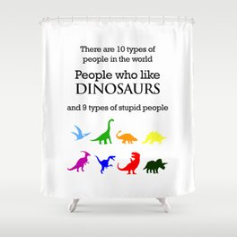 10 Types of People (Dinosaurs) Shower Curtain