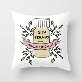 Oily Friends Are Essential Leaves Throw Pillow