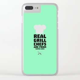 Real Grill Chefs are from Buenos Aires T-Shirt Clear iPhone Case