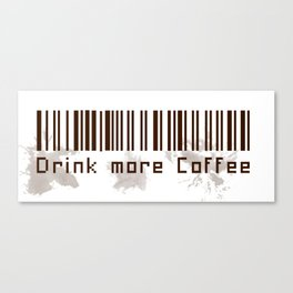 Drink more Coffee Canvas Print