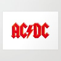 acdc Art Prints featuring ACDC by loveme
